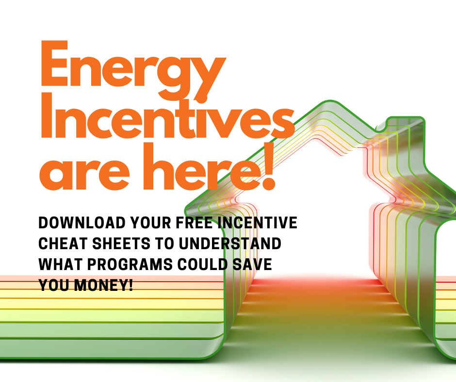Energy Incentives are here!
